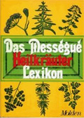 Das Messegue Heilkr�uter Lexikon