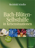 Bach-Blüten-Selbsthilfe in Krisensituationen