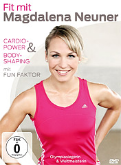 Fit mit Magdalena Neuner Cardio-Power und Body-Shaping mit Fun-Faktor