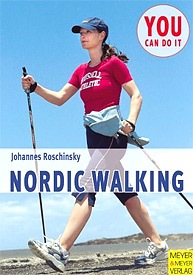 Nordic Walking - You can do it von Johannes Roschinsky